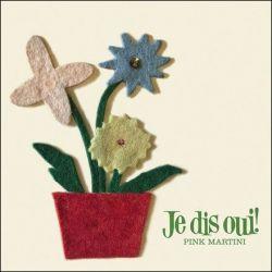 Pink Martini - Je Dis Oui! (Vinyl LP)