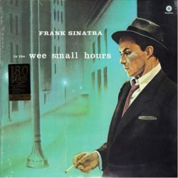 SINATRA, FRANK - IN THE WEE SMALL HOURS (1LP) - 180 GRAM PRESSING