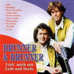 BRUNNER & BRUNNER - LIEB' MICH MIT LEIB UND SEELE