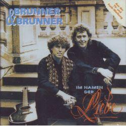 BRUNNER & BRUNNER - IM NAMEN DER LIEBE