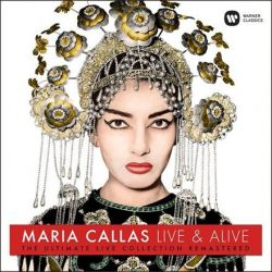 Maria Callas - Live and Alive: The Ultimate Live Collection: Remastered (180g Vinyl LP)