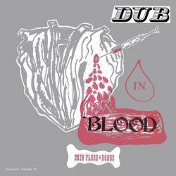 Skin Flesh and Bone - Dub In Blood (Vinyl LP)