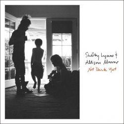 Shelby Lynne and Allison Moorer - Not Dark Yet (Vinyl LP)