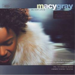 GRAY, MACY - ON HOW LIFE IS (1LP) - MOV EDITION - 180 GRAM PRESSING