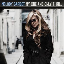 GARDOT, MELODY - MY ONE AND ONLY THRILL (1LP) - WYDANIE AMERYKAŃSKIE