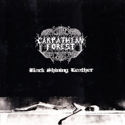 CARPATHIAN FOREST - BLACK SHINING LEATHER (1 LP) - 180 GRAM PRESSING