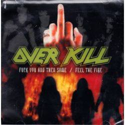 OVERKILL - FUCK YOU AND THEN SOME / FEEL THE FIRE (2 CD) - WYDANIE AMERYKAŃSKIE