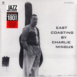 """MINGUS, \""""CHARLIE\"""" CHARLES - EAST COASTING BY CHARLIE MINGUS (1LP) - 180 GRAM PRESSING"""