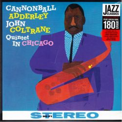 ADDERLEY, JULIAN CANNONBALL & COLTRANE, JOHN - QUINTET IN CHICAGO (1 LP) - JAZZ WAX EDITION - 180 GRAM PRESSING