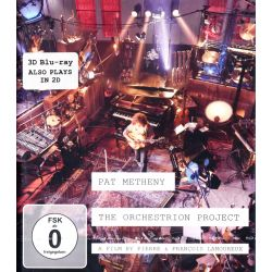 METHENY, PAT - THE ORCHESTRION PROJECT (1 BLU-RAY) - 3D / 2D