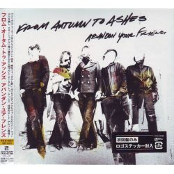 FROM AUTUMN TO ASHES - ABANDON YOUR FRIENDS (1 CD) - WYDANIE JAPOŃSKIE