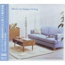 MUSIC TO HAPPY LIVING - TIMLESS COMFORT - WYDANIE JAPOŃSKIE