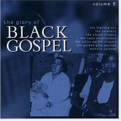 THE GLORY OF BLACK GOSPEL VOL.5