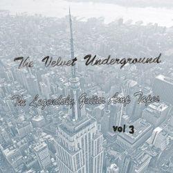 Velvet Underground - The Legendary Guitar Amp Tapes Vol. 3 (Vinyl LP)