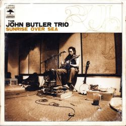 JOHN BUTLER TRIO, THE - SUNRISE OVER SEA (1 CD)