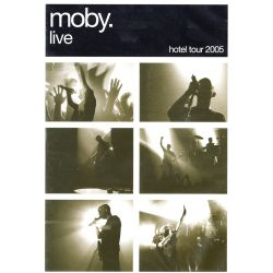 MOBY - LIVE - HOTEL TOUR 2005 (1 DVD)