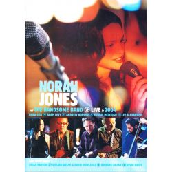 JONES, NORAH AND THE HANDSOME BAND - LIVE IN 2004 (1 DVD)