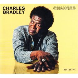 BRADLEY, CHARLES - CHANGES (1 CD)