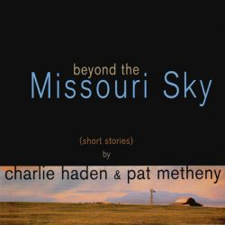 HADEN, CHARLIE & PAT METHENY - BEYOND THE MISSOURI SKY (2 LP)