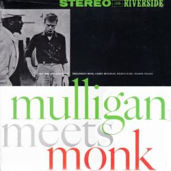 MONK, THELONIOUS & MULLIGAN, GERRY - MULLIGAN MEETS MONK (1LP) - 180 GRAM PRESSING USA