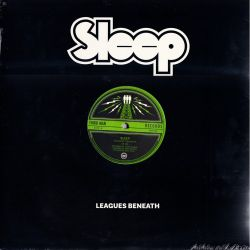 "SLEEP - LEAGUES BENEATH (12"" SINGLE) - SINGLE SIDED, ETCHED"