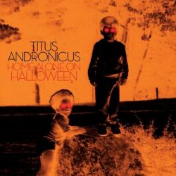 Titus Andronicus - Home Alone On Halloween (Colored 12' Vinyl EP)