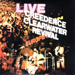 CREEDENCE CLEARWATER REVIVAL - LIVE IN EUROPE (2 LP) - 180 GRAM PRESSING - WYDANIE AMERYKAŃSKIE