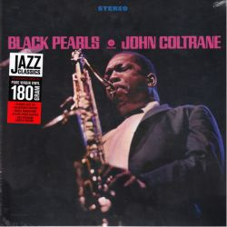 COLTRANE, JOHN - BLACK PEARLS (1 LP) - 180 GRAM PRESSING