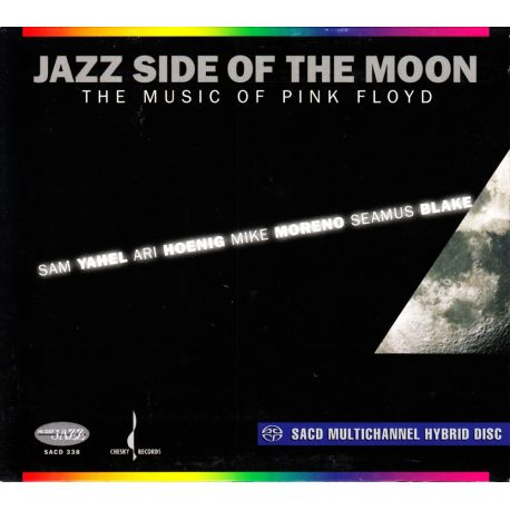 YAHEL, SAM / HOENIG, ARI / MORENO, MIKE / BLAKE, SEAMUS - JAZZ SIDE OF THE MOON: MUSIC OF PINK FLOYD (1 SACD) -
