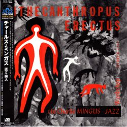 MINGUS, CHARLS [CHARLIE] JAZZ WORKSHOP – PITHECANTHROPUS ERECTUS (1 LP) - MONO EDITION - 180 GRAM PRESSING - WYDANIE JAPOŃSKIE