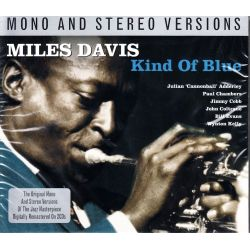 DAVIS, MILES - KIND OF BLUE (2 CD) - REMASTERED MONO & STEREO VERSIONS