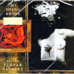 MY DYING BRIDE - AS THE FLOWER WITHERS (1 CD)