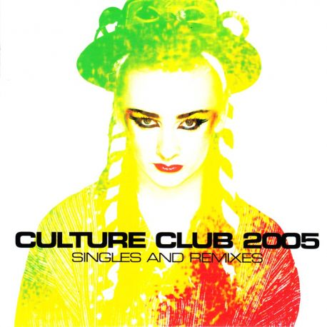 CULTURE CLUB - CULTURE CLUB 2005 SINGLES AND REMIXES