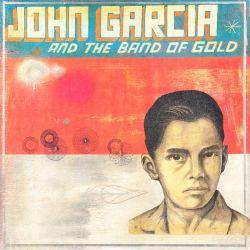 GARCIA, JOHN - JOHN GARCIA & THE BAND OF GOLD (1 LP)