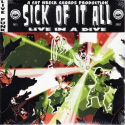 SICK OF IT ALL - LIVE IN A DIVE (1LP)