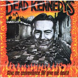 DEAD KENNEDYS - GIVE ME CONVENIENCE OR GIVE ME DEATH (1 CD)
