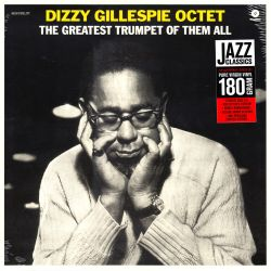 GILLESPIE, DIZZY OCTET - THE GREATEST TRUMPET OF THEM ALL (1 LP) - WAX TIME EDITION - 180 GRAM PRESSING