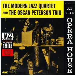 MODERN JAZZ QUARTET, THE AND THE OSCAR PETERSON TRIO - AT THE OPERA HOUSE (1 LP) - JAZZ WAX EDITION - 180 GRAM PRESSING