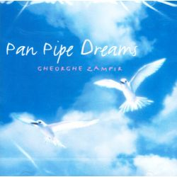 ZAMFIR, GHEORGHE - PAN PIPE DREAMS (1 CD)