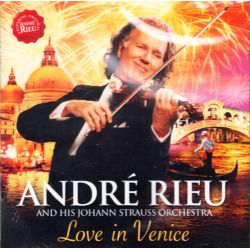 RIEU, ANDRÉ AND HIS JOHAN STRAUSS ORCHESTRA - LOVE IN VENICE (1 CD)