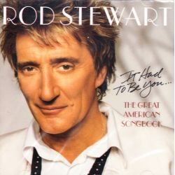 STEWART, ROD - THE GREAT AMERICAN SONGBOOK VOL.1: IT HAD TO BE YOU (1 CD) - WYDANIE AMERYKAŃSKIE