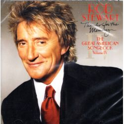 STEWART, ROD - THE GREAT AMERICAN SONGBOOK VOL.4: THANKS FOR THE MEMORY