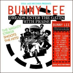 Bunny Lee - Dreads Enter the Gates with Praise (Vinyl 2LP)