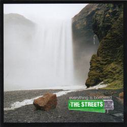 STREETS, THE - EVERYTHING IS BORROWED (1 LP)