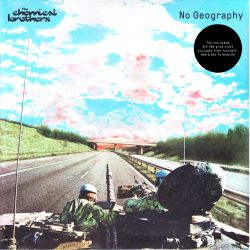 CHEMICAL BROTHERS, THE - NO GEOGRAPHY (2 LP) - 180 GRAM PRESSING
