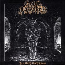 GODS FORSAKEN - IN A PITCH BLACK GRAVE (1 LP)