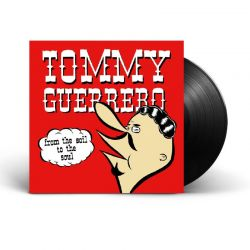 GUERRERO, TOMMY - FROM THE SOIL TO THE SOUL (1 LP) - 180 GRAM PRESSING