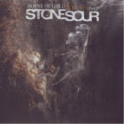 STONE SOUR - HOUSE OF GOLD & BONES PART 2 (1LP) - 180 GRAM PRESSING