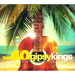 GIPSY KINGS - TOP 40 GIPSY KINGS : THE ULTIMATE TOP 40 COLLECTION ‎(2 CD)