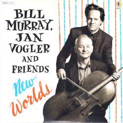 MURRAY, BILL, JAN VOGLER AND FRIENDS - NEW WORLDS (2 LP) - WYDANIE AMERYKAŃSKE